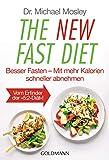 The New Fast Diet: Besser Fasten – Mit mehr Kalorien schneller abnehmen - Vom Erfinder der '5:2-Diät'