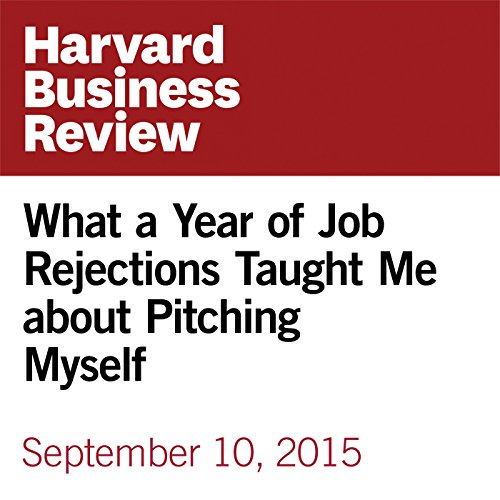What a Year of Job Rejections Taught Me about Pitching Myself copertina