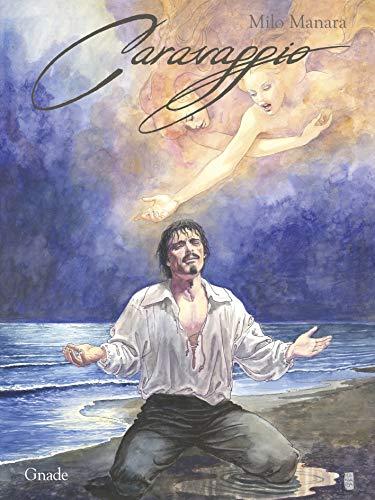 Milo Manara - Caravaggio: Bd. 2: Gnade