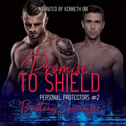 Promise to Shield (Personal Protectors, book 2) - Brittany Cournoyer