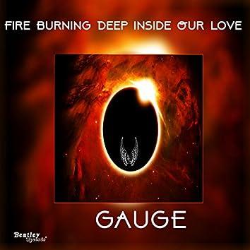 Fire Burning Deep Inside Our Love