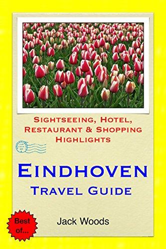 Eindhoven, Netherlands Travel Guide: Sightseeing, Hotel, Restaurant & Shopping Highlights