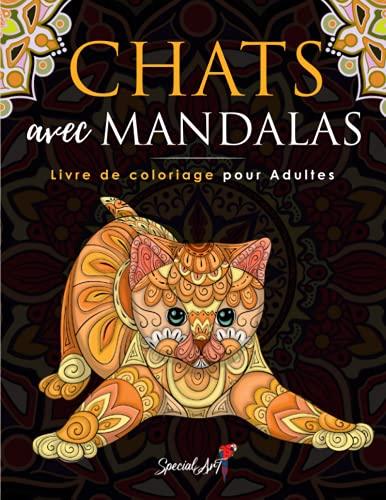 Chats avec Mandalas - Livre de Coloriage pour Adultes: Plus de 50 chats mignons, affectueux et...