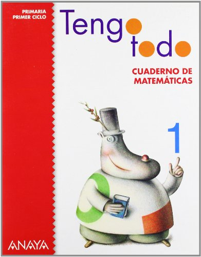 Tengo Todo, Cuaderno de Matemáticas 1. Educación Primaria, Primer Ciclo - 9788466797580