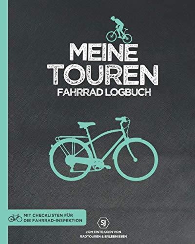 MEINE TOUREN   Fahrrad Logbuch zum Eintragen von Radtouren & Erlebnissen   Mit Checklisten für die Fahrrad-Inspektion: Für Radfahrer & Radsportler   ... Rekorden, Wunschorten & eigene Fahrräder