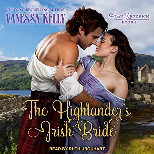 The Highlander's Irish Bride Audiobook By Vanessa Kelly cover art