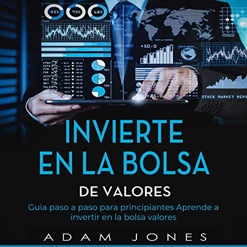 Invierte en La Bolsa De Valores: Guia Paso a Paso Para Principiantes Aprende a Invertir en La Bolsa de Valores [Invest in the Stock Market: Step by Step Guide for Beginners, Learn to Invest in the Stock Market] cover art