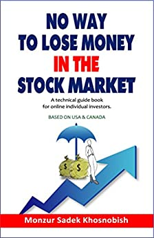 No Way to Lose Money in the Stock Market by [Monzur Sadek Khosnobish]