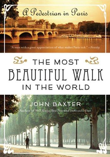 The Most Beautiful Walk in the World: A Pedestrian in Paris