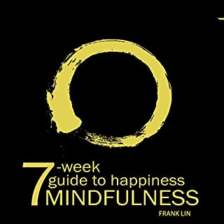 Mindfulness: 7-Week Guide to Happiness cover art