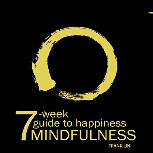 Mindfulness: 7-Week Guide to Happiness audiobook cover art