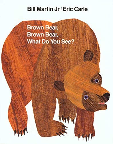 Brown Bear  Brown Bear  What Do You See? (Brown Bear and Friends)