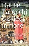 """Dante Tarocchi e ciliegi in fiore: Un """"noir"""" lungo la via iniziatica di Dante: la Divina Commedia"""