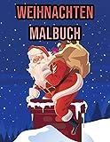 Weihnachten Malbuch: Für Kinder, Jungen & Mädchen | Winter Malbuch - Rentier, Schneemann, Weihnachtsmann