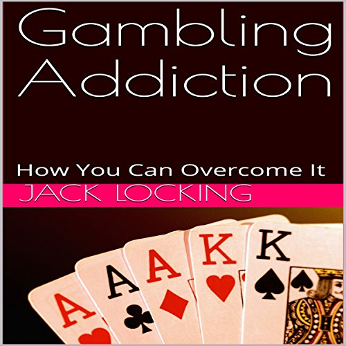 Gambling Addiction: How You Can Overcome It cover art