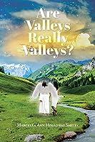 Are Valleys Really Valleys?