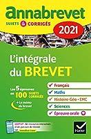 Annales du brevet Annabrevet 2021 L'intégrale du brevet 3e: pour préparer les 4 épreuves écrites et l épreuve orale