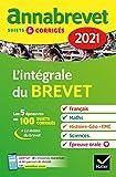 Annales du brevet Annabrevet 2021 L'intégrale du brevet 3e - Pour préparer les 4 épreuves écrites et l épreuve orale