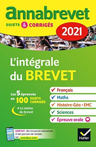Annales du brevet Annabrevet 2021 L\'intégrale du brevet 3e: pour préparer les 4 épreuves écrites et l épreuve orale