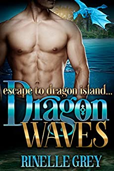 Dragon Waves (Escape to Dragon Island Book 2) by [Rinelle Grey]