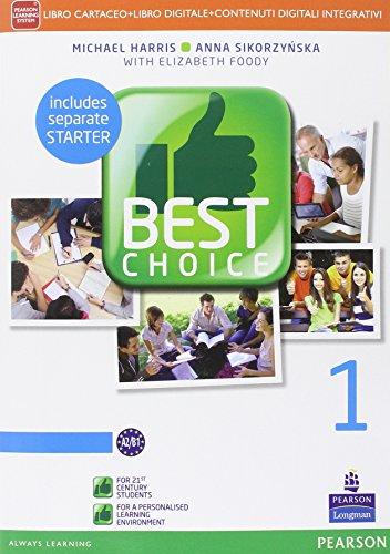 Best choice. Con Fascicolo. Per le Scuole superiori. Con e-book. Con espansione online: 1