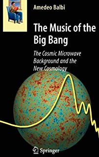 The Music of the Big Bang: The Cosmic Microwave Background and the New Cosmology (Astronomers' Universe) (English Edition)