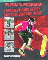 A Beginner's Guide to Very Cool Skateboarding Tricks (The World of Skateboarding) 0823936465 Book Cover