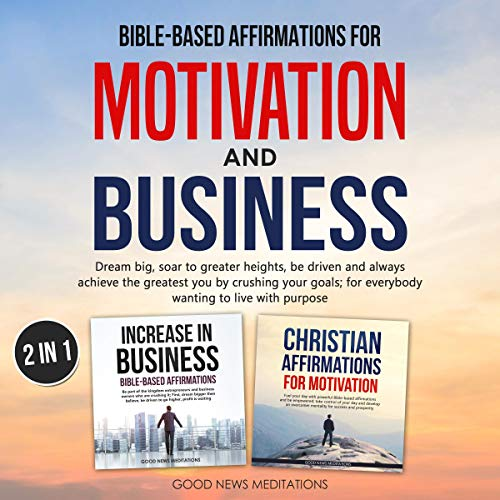 Bible-Based Affirmations for Motivation and Business Audiobook By Good News Meditations cover art