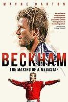Beckham: The Making of a Megastar