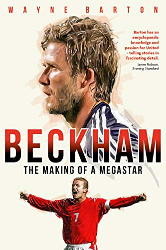 Beckham: The Making of a Megastar