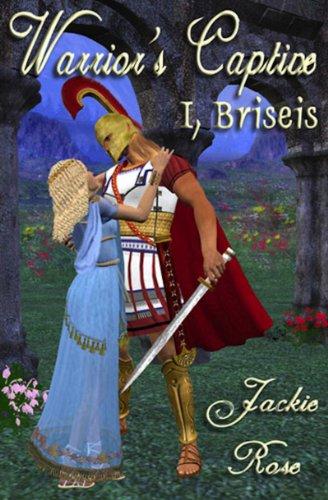 Warrior's Captive: I, Briseis (English Edition)