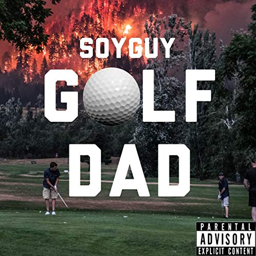 Golf Dad (feat. PapaCronk) [Explicit]