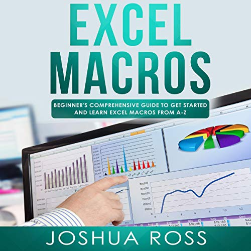 Excel Macros     Comprehensive Beginners Guide to Get Started and Learn Excel Macros from A-Z              By:                                                                                                                                 Joshua Ross                               Narrated by:                                                                                                                                 Dave Wright                      Length: 3 hrs and 35 mins     25 ratings     Overall 5.0