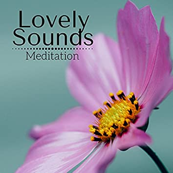 Lovely Sounds: Meditation, Relaxation, Deep Sleep, Natural Ambience Collection