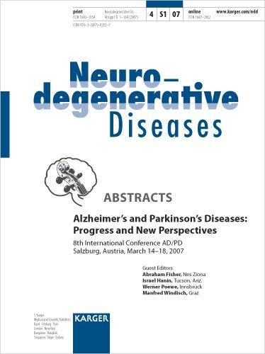 Alzheimer's and Parkinson's Diseases: Progress and New Perspectives: 8th International Conference AD/PD, Salzburg, March 2007: Abstracts  Supplement ... Diseases 2007, Vol. 4, Suppl. 1