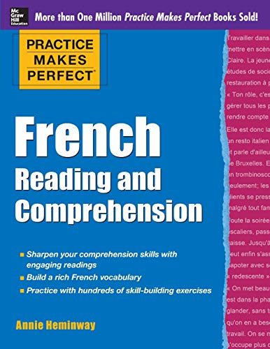 Download Practice Makes Perfect French Reading and Comprehension (Practice Makes Perfect Series) 0071798900