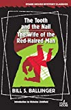 The Tooth and the Nail / The Wife of the Red-Haired Man (English Edition)