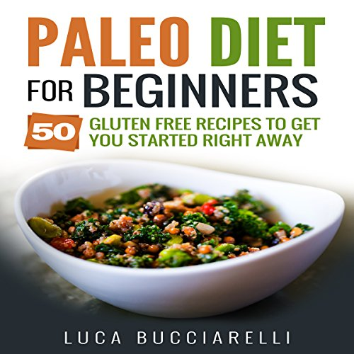Paleo Diet Cookbook for Beginners     50 Gluten Free Recipes to Get You Started Right Away               By:                                                                                                                                 Luca Bucciarelli                               Narrated by:                                                                                                                                 Kevin Theis                      Length: 1 hr and 48 mins     Not rated yet     Overall 0.0