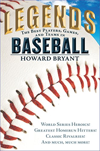 Compare Textbook Prices for Legends: The Best Players, Games, and Teams in Baseball: World Series Heroics! Greatest Homerun Hitters! Classic Rivalries! And Much, Much More Illustrated Edition ISBN 0884253301127 by Bryant, Howard