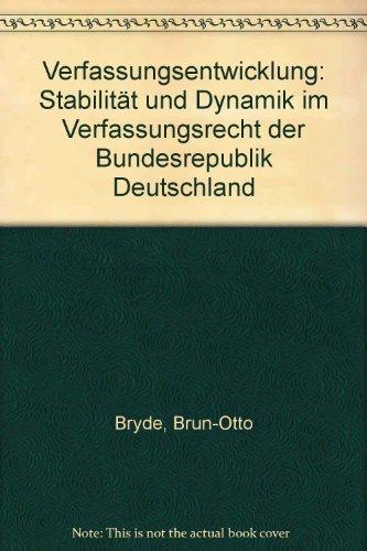 Verfassungsentwicklung: Stabilität und Dynamik im Verfassungsrecht der Bundesrepublik Deutschland