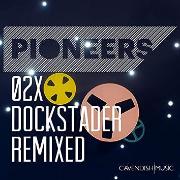 Pioneers 02X: Dockstader Remixed