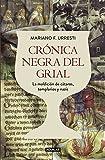Crónica negra del Grial: La maldición de cátaros, templarios y nazis (Punto de mira)