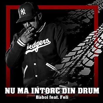 Nu Ma Intorc Din Drum (feat. Feli)