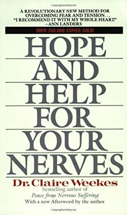 Hope and Help for Your Nerves (Signet): Written by Claire Weekes, 1991 Edition, (Reprint) Publisher: Dutton / Signet [Mass Market Paperback]
