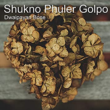 Shukno Phuler Golpo