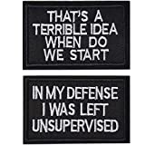 2 Pieces in My Defense I was Left Unsupervised &That's a Terrible Idea When Do We Start Tactical Military Morale Patch for Tactical Gear