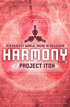Harmony by [Project Itoh, Alexander O.  Smith]