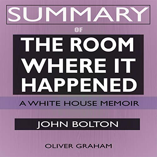 Summary of The Room Where It Happened: A White House Memoir  By  cover art