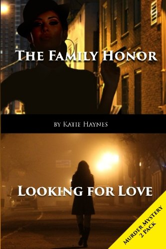 Book: Murder Mystery 2 Pack: Looking For Love And The Family Honor by Katie Haynes