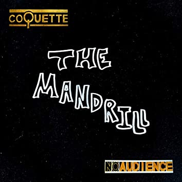 NOAUDIENCE: The Mandrill